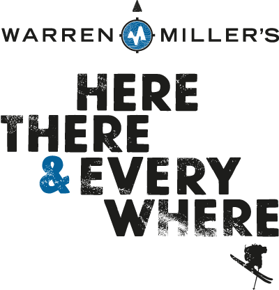 67. Warren Miller Skifilm Tour - HERE, THERE & EVERYWHERE